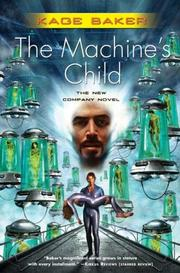 The Machine's Child (The Company) by Kage Baker