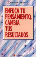 Cover of: Enfoca Tu Pensamiento, Cambia Tus Resultados/ What you pay attention to Expands