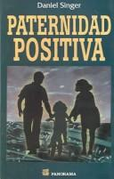 Cover of: Paternidad Positiva / Parenting Edge