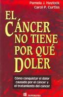 Cover of: El Cancer No Tiene Porque Doler / Cancer Doesn't Have to Hurt