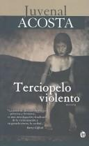 Cover of: Terciopelo Violento/the Violence of Velvet (Narradores Contemporaneos (Mexico City, Mexico).)