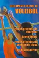 Cover of: Reglamento oficial de Voleibol / Official Volleyball Regulation (Resena Historica / Historic Summary) by