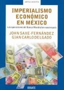 Cover of: El Imperialismo Economico En Mexico/ Economic Imperialism in Mexico by John Saxe-Fernandez, Gian Carlo Delgado