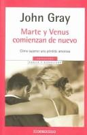 Cover of: Marte Y venus comienzan de nuevo / Mars and Venus Starting Over