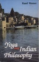 Yoga and Indian philosophy by Karel Werner