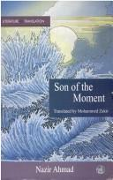 Cover of: son of the moment | Nazir Ahmad