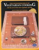 Cover of: Wonderworld of vegetarian cooking | Jyoti Nikunj Parekh