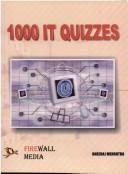Cover of: 1000 IT Quizzes by Dheeraj Mehrotra