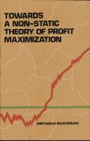 Cover of: Towards a Non-Static Theory of Profit Maximization