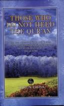 Cover of: Those Who do Not Heed the Quran