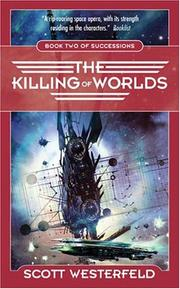 Cover of: The Killing of Worlds (Successions, Book 2) (Succession) | Scott Westerfeld