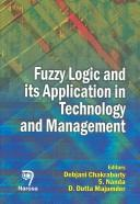 Cover of: Fuzzy Logic And Its Application to Technology And Management |