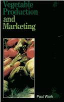 Vegetable production and marketing by Paul Work