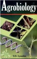 Cover of: Agrobiology ; Essay on Problems of Genetics, Plant Breeding and seed Growing