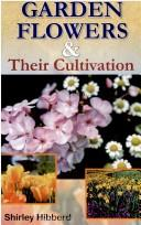 Cover of: Garden Flowers and Their Cultivation