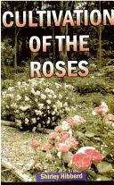 Cover of: Culivation of the Roses