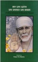 Cover of: My Life with Sri Shirdi Sai Baba ; Thrilling Memories of Shivamma Thayee