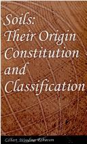 Soils, their origin, constitution, and classification by Gilbert Wooding Robinson