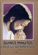 Cover of: Quince Minutos Con Jesus Sacramentado/fifteen Minutes With Sacramented Jesus by San Pablo