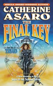 Cover of: The  final key: Part Two of Triad (Saga of the Skolian Empire)