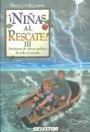 Cover of: Ninas Al Rescate Iii/girls To The Rescue Iii (Little Girls Rescue Themselves of Evil)