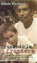 Cover of: Cruzando LA Frontera : LA Cronica Implacable De Una Familia Mexicana Que Emigra a Estados Unidos / Crossing the Border