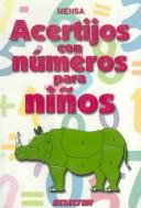 Cover of: Acertijos con numeros para ninos/ Number Puzzles for Kids (Juegos Y Acertijos) by Mensa