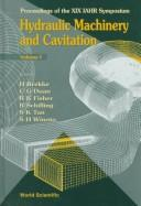 Cover of: Hydraulic machinery and cavitation | IAHR Symposium on Hydraulic Machinery (19th 1998 Singapore)