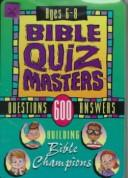 Cover of: Bible Quiz Masters: 600 Questions Answers : Building Bible Champions  |