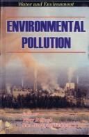 Cover of: Environmental Pollution ; Proceedings of the International Conference on Water and Environment (WE-2003), December 15-18, 2003, Bhopal, India