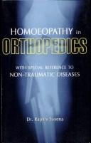 Cover of: Homoeopathy in Orthopedics ; With Special Reference to Non-Traumatic Diseases