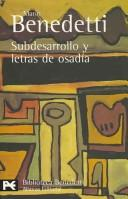 Cover of: Subdesarrollo y letras de osadia/ Underdevelopment and Daring Writings (El Libro De Bolsillo/ Biblioteca De Autor)