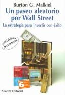 Cover of: Un Paseo Aleatorio Por Wall Street / A Random Walk Down Wall Street: La Estrategia Para Invertir Con Exito/ The Strategy of Successful Investment