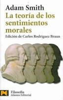 Cover of: La Teoria De Los Sentimientos Morales / The Theory of the Moral Sentiments (Humanidades / Humanities)