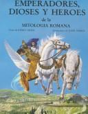 Cover of: Emperandores, Dioses Y Heroes De LA Mitologia Romana/Heroes, Gods and Emperors from Roman Mythology by Kerry Usher