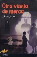Otra Vuelta de Tuerca by Henry James, Jr.