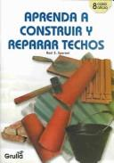 Cover of: Aprenda A Construir Y Reparar Techos