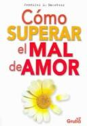 Cover of: Como Superar El Mal De Amor | Jennifer L. Bawsteer