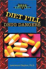 Diet pill drug dangers by Clayton, Lawrence Ph. D.