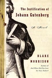 The Justification of Johann Gutenberg by Blake Morrison