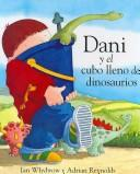 Cover of: Dani Y El Cubo Lleno De Dinosaurios/ Harry and the Bucket Full of Dinosaurs (Dani Y Los Dinosaurios/Dani and the Dinosaurs)