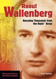 Cover of: Raoul Wallenberg: rescuing thousands from the Nazis' grasp