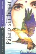 Cover of: Pajaro Sin Hogar/Bird Without a Home