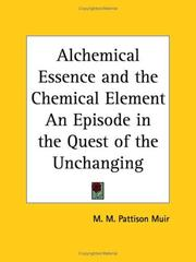 Cover of: Alchemical Essence and the Chemical Element An Episode in the Quest of the Unchanging