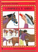 Cover of: Limpieza y aseo/ Grooming (Guias Ecuestres Ilustradas / Illustrated Equestrian Guides)