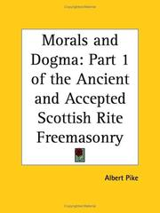 Cover of: Morals and Dogma of the Ancient and Accepted Scottish Rite Freemasonry, Vol. 1 | Albert Pike