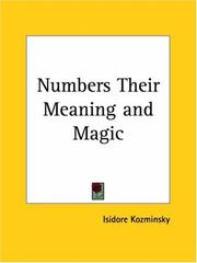 Cover of: Numbers Their Meaning and Magic | Isidore Kozminsky