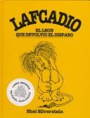 Cover of: Lafcadio, El Leon Que Devolvio El Disparo