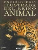 Cover of: Enciclopedia Ilustrada Del Reino Animal / Visual Encyclopedia of the Animal Kingdom