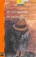 Cover of: Un Secuestro de pelicula by Enrique Paez